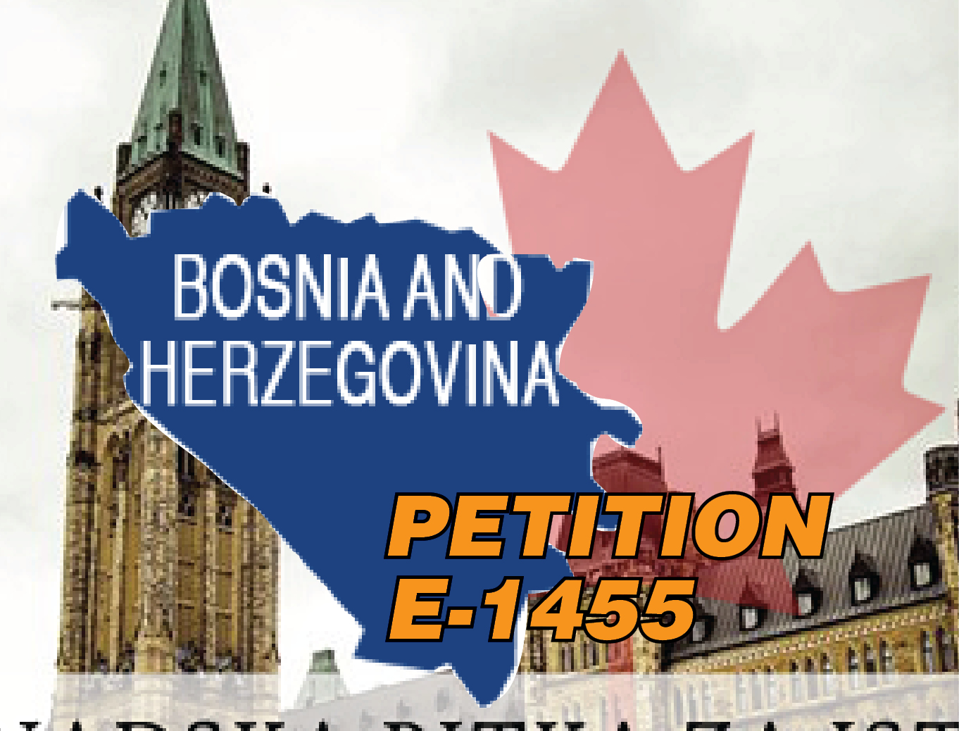 Petition e-1455 to re-open Canadian embassy in	Sarajevo, Bosnia and Herzegovina