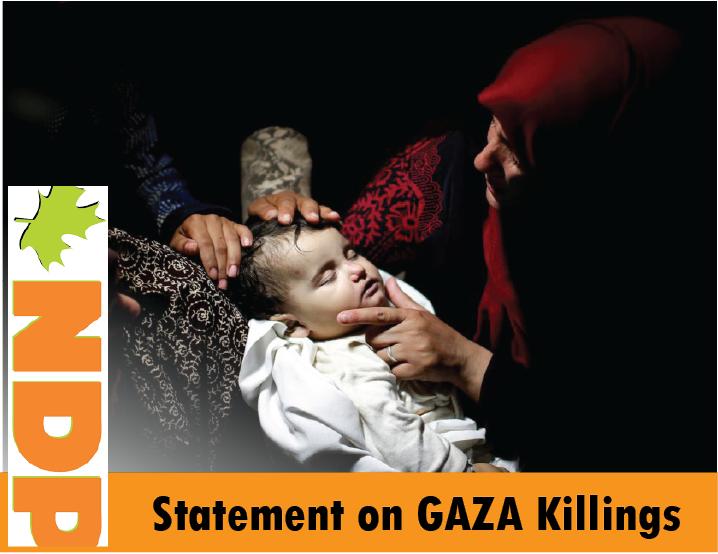 NDP CONDEMNS KILLINGS IN GAZA