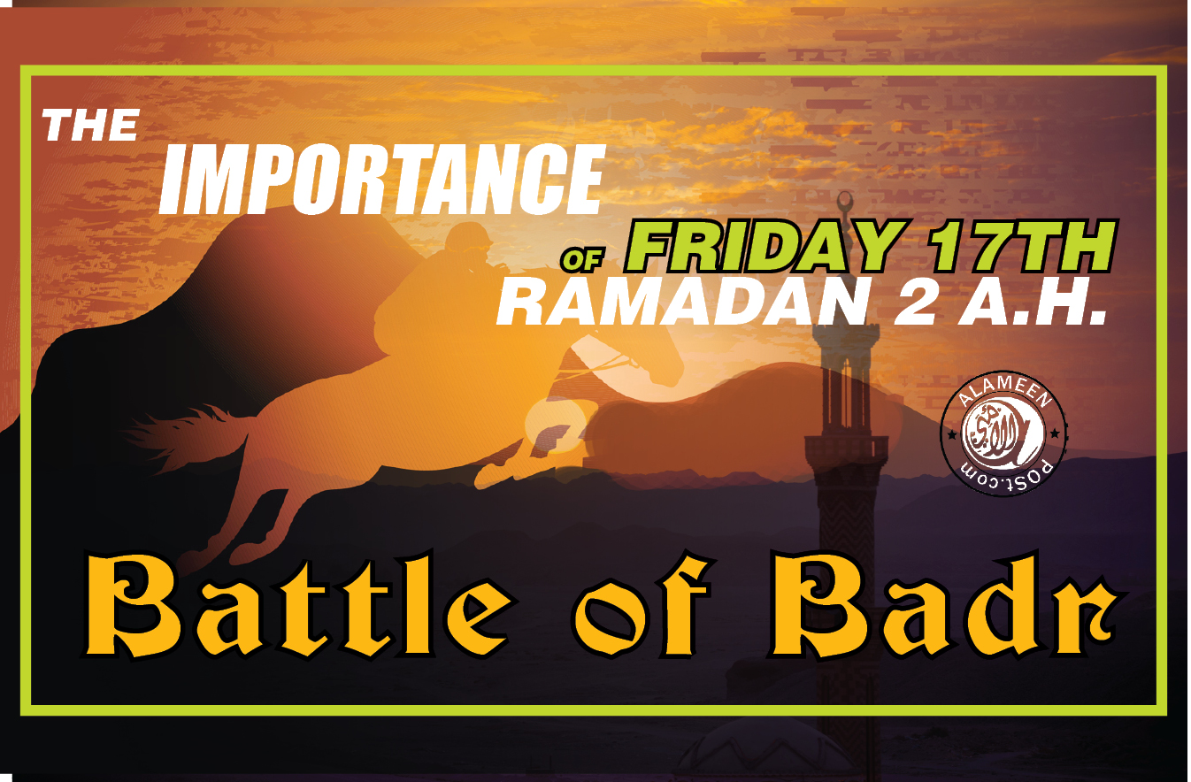The Importance of Friday 17th Ramadan 2 A.H.