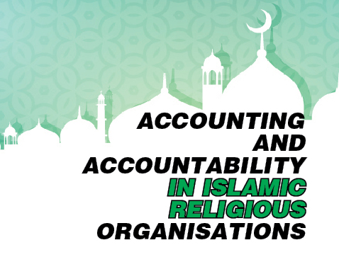 Accounting and Accountability in Islamic Religious Organisations