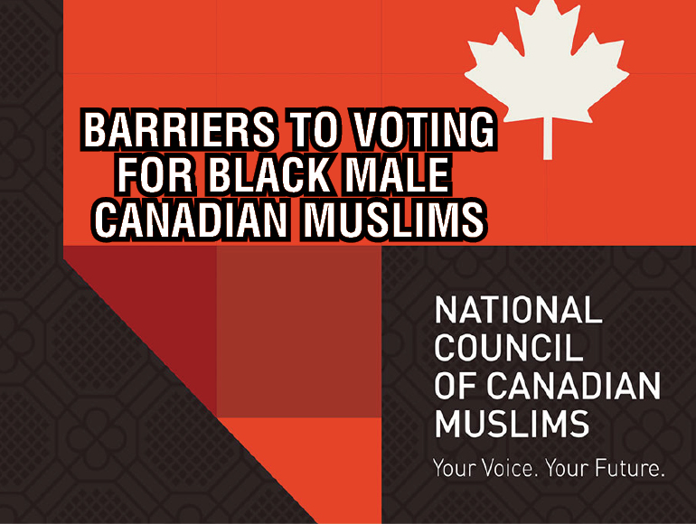 PR: STUDY RAISES QUESTIONS ABOUT BARRIERS TO VOTING FOR BLACK MALE CANADIAN MUSLIMS