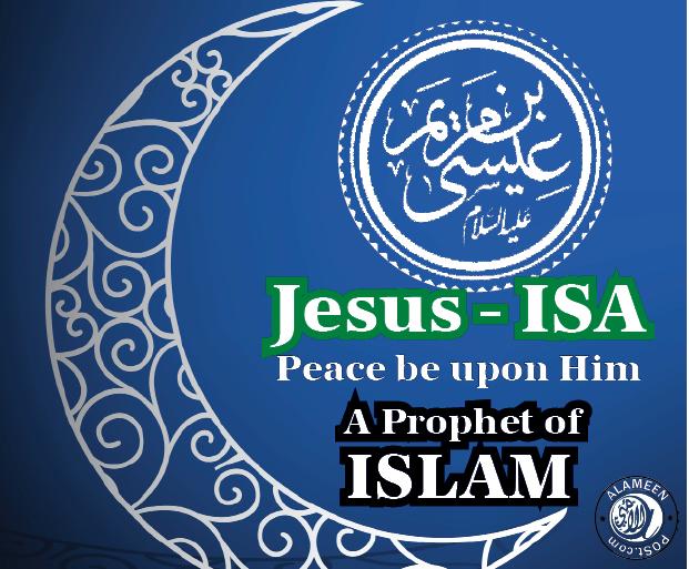 Isa (Jesus) A Prophet of Islam