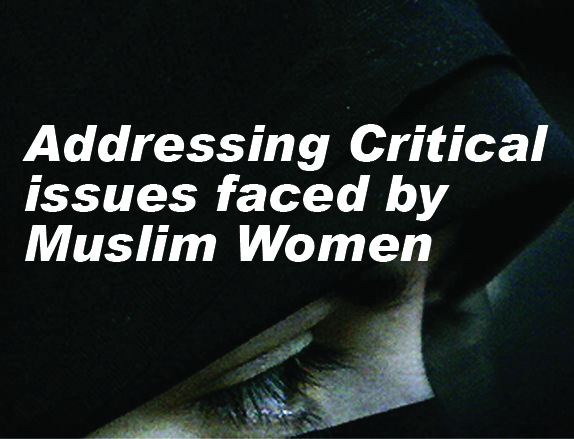 Addressing Critical  issues faced by Muslim Women