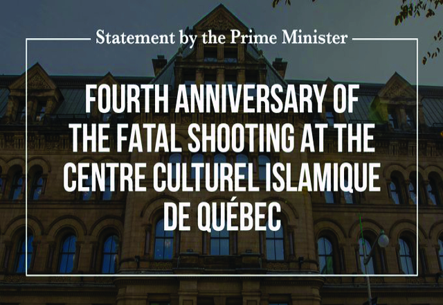Statement by the Prime Minister on the fourth anniversary of the fatal shooting at the Centre culturel islamique de Québec